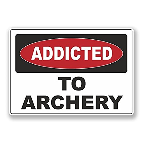 3 Pack - Addicted to Archery Vinyl Sticker Decal - Sticker Graphic - Construction Toolbox, Hardhat,...
