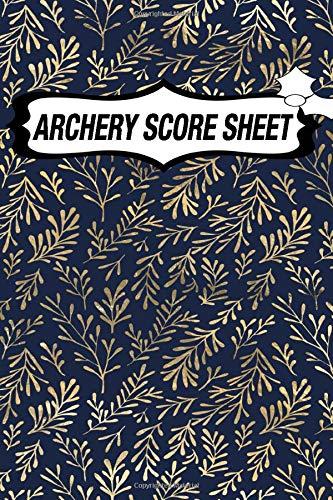 Archery Score Sheets Book: Archery Fundamentals Practice Log; Archery Steps To Success Essential...